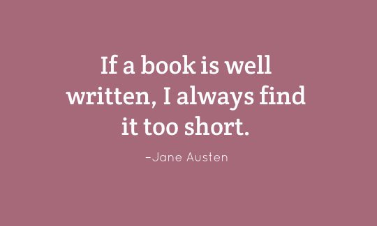 If-a-book-is-well-written-I-always-find-it-too-short-a-quote-by-Jane-Austen-540x325