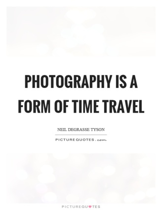 photography-is-a-form-of-time-travel-quote-1